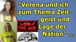 """""""Verena und ich zum Thema Zeitgeist und zur Lage der Nation"""" ..."""