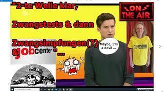 """""""2-te Welle klar, Zwangstest & dann Zwangsimpfung & Hartz IV!!!""""..."""