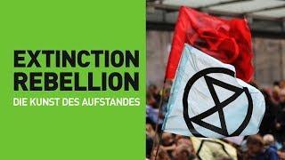 Extinction Rebellion – Die Kunst des Aufstandes