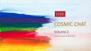 Cosmic Chat Volume 2 (09.09.21 Teil 1/2)