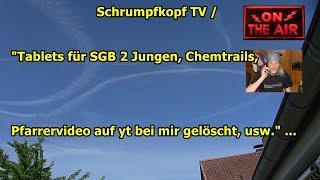 """Trailer: """"Tablets für SGB 2 Jungen, Chemtrails, Pfarrervideo auf yt bei mir gelöscht, usw."""" ..."""