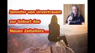 Trailer: Jennifer von Urvertrauen zur Geburt des Neuen Zeitalters (mögliche Lösungsvorschläge) ...