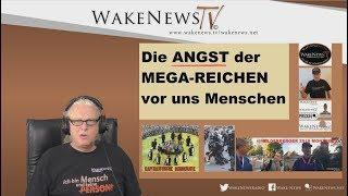 Die ANGST der MEGA-REICHEN vor uns Menschen - Wake News Radio/TV 20190604
