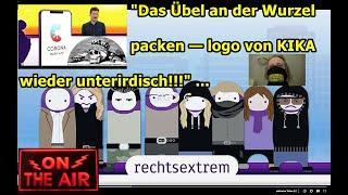"""""""Das Übel an der Wurzel packen  logo von KIKA wieder mal unterirdisch!!!"""" ..."""