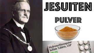 Hydroxychloroquin = Das Jesuiten-Pulver