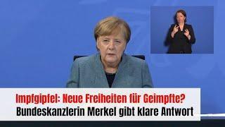 Neue Freiheiten für Geimpfte? Merkel gibt [un]klare Antwort nach Corona-Impfgipfel
