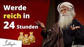 Werde reich in 24 Stunden - Sadhgurus Rezept -