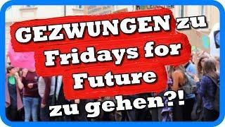 GEZWUNGEN zu Fridays for Future zu gehen?!