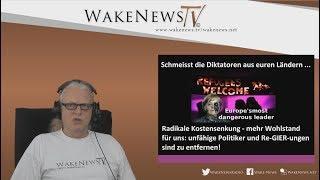 Schmeisst die Diktatoren aus euren Ländern... - Wake News Radio/TV 20170704