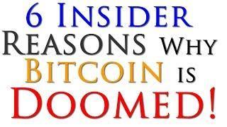 6 Reasons Why BitCOiN Is Doomed to Fail!