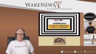 MATRIX entblössen - Intelligenter Widerstand - Sand ins Getriebe - Wake News Radio/TV 20190627