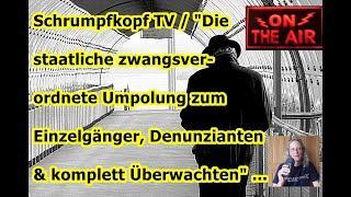 "Trailer: Schrumpfkopf TV / ""Zwangsisolation, Denunziantentum & Totalüberwachung"" ..."