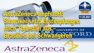AstraZeneca-Impfstoff: Slowakei setzt Erstimpfungen nach Todesfall aus – Brasilien bei Schwangeren