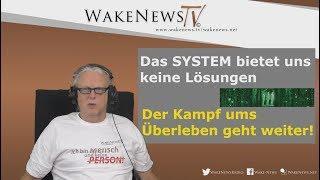 Das SYSTEM bietet uns keine Lösungen-Der Kampf ums Überleben geht weiter Wake News Radio/TV 20170926