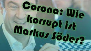 Maskenpflicht: Wie korrupt ist Markus Söder?