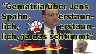 """""""Gematria über Jens Spahn, erstaunlich, erstaunlich, ja das schtimmt!!!"""" ..."""