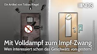 Mit Volldampf zum Impf-Zwang – Wen interessiert schon das Geschwätz von gestern?   Tobias Riegel
