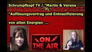 """Schrumpfkopf TV / """"Martin & Verena — Auflösungsvertrag und Entnazifizierung alter Energien"""" ..."""