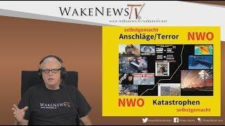 NWO Selbstgemachte - Anschläge, Terror, Katastrophen - Wake News Radio/TV 20171107