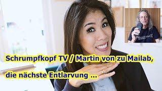 Trailer:  Schrumpfkopf TV / Martin von zu Mailab, die nächste Entlarvung ...
