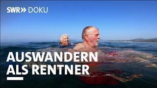 Die Auswanderer - Zum Ruhestand nach Griechenland | SWR Doku