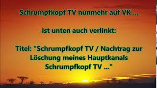 Schrumpfkopf Reload / Nachtrag zur Löschung meines Schrumpfkopf TV Hauptkanals ...