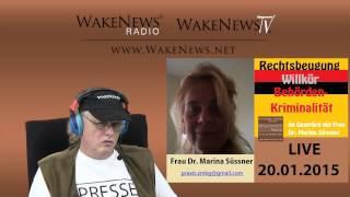 Interview Dr. Marina Süssner Justiz-Willkür in der BRiD - Wake News Radio/TV 20150120