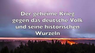 Der geheime Krieg gegen das deutsche Volk und seine historischen Wurzeln
