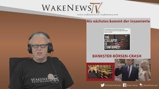 Als nächstes kommt der inszenierte BANKSTER-BÖRSEN-CRASH – Wake News Radio/TV 20170518