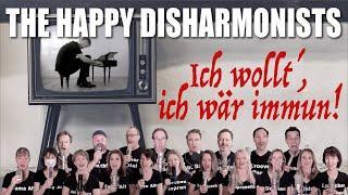 THE HAPPY DISHARMONISTS Ich wollt´, ich wär immun!