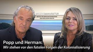 Popp und Herman: Wir stehen vor den fatalen Folgen der Kolonialisierung