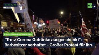 Trotz Coronamaßnahmen Getränke ausgeschenkt: Barbesitzer verhaftet - Großer Protest für ihn