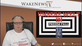 Unsere Welt in Freiem Fall - Wake News Radio/TV 20180130
