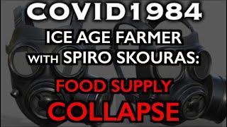Food Supply Collapse: Ice Age Farmer with Spiro Skouras