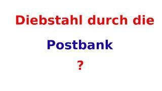 Wie die Postbank ihre Kunden bestiehlt