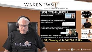 TOTALE TYRANNEI + DIKTATUR! Interview  Daniel Trappitsch Wake News Radio/TV 20200414