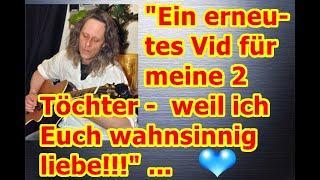 """""""Ein erneutes Vid für meine 2 Töchter — weil ich Euch wahnsinnig liebe!!!"""" ..."""
