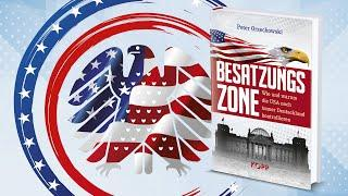 Peter Orzechowski: Besatzungszone - Wie und warum die USA noch immer Deutschland kontrollieren