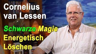 Schwarze Magie energetisch löschen - Cornelius van Lessen