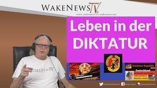Leben in der DIKTATUR - Wake News Radio/TV 20181023