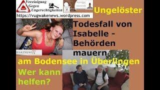 Mord am Bodensee? Todesfall von Isabelle - Behörden mauern - Wer kann helfen?