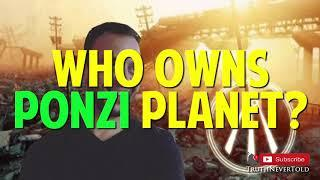 Who Owns Ponzi Planet?