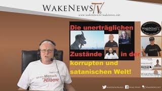 Die unerträglichen Zustände in der korrupten und satanischen Welt! - Wake News Radio/TV 20190418