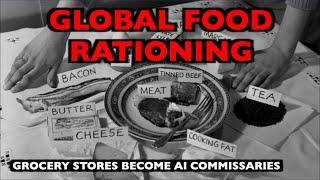 GLOBAL FOOD RATIONING:  You Have Been Warned