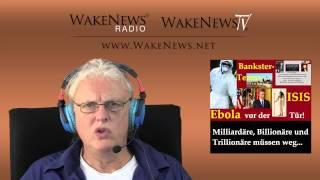 Bankster-Terror: Ebola, ISIS vor der Haustür - Wake News Radio/TV 20140916