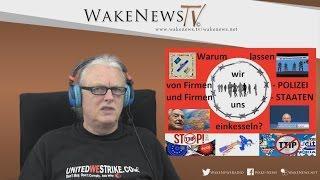 Warum lassen wir uns von Firmen-POLIZEI und Firmen-STAATEN einkesseln? Wake News Radio/TV