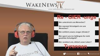 Re-GIER-ungs – Tyrannen – Wake News Radio/TV 20160426
