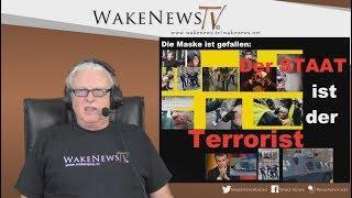 Die Maske ist gefallen: Der STAAT ist der Terrorist! - Wake News Radio/TV 20181211