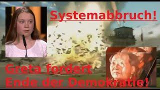 Systemabbruch: Greta fordert Ende der Demokratie!