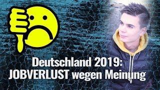Deutschland 2019: JOBVERLUST wegen Meinung